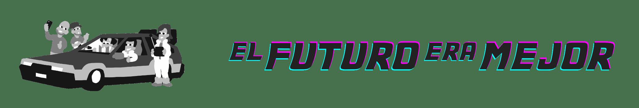 El futuro era mejor